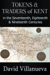 Tokens and Traders of Kent in the Seventeenth, Eighteenth and Nineteenth Centuries – PRINTED BOOK